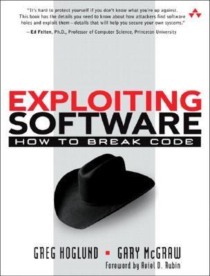 Exploiting Software: How to Break Code  by  Greg Hoglund