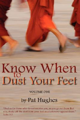 Know When to Dust Your Feet #1  by  Pat Hughes