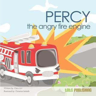 Percy the Angry Fire Engine  by  Clara Lim