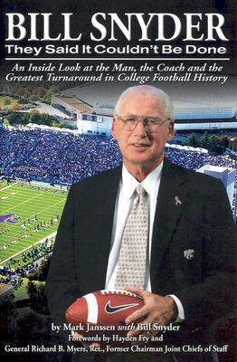 Bill Snyder: They Said It Couldnt Be Done  by  Mark Jansen