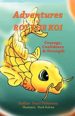 Adventures of Roy the Koi  by  Pearl Patterson