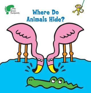 Where Do Animals Hide?  by  Kay Massey