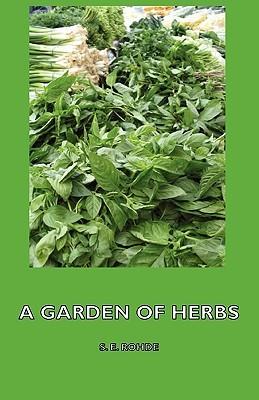 A Garden of Herbs E. S. Rohde