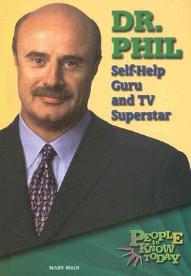 Dr. Phil: Self-Help Guru and TV Superstar Mary Main
