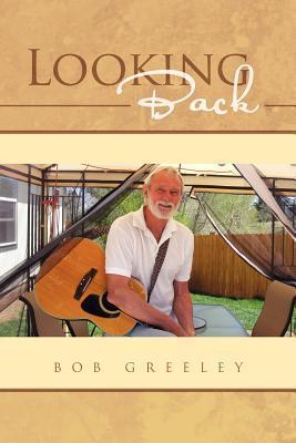 Looking Back Bob Greeley