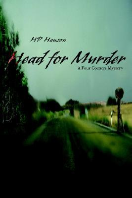 Head For Murder: A Four Corners Mystery  by  HP Hanson