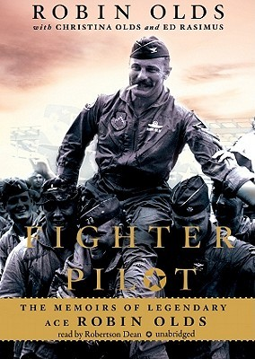 Fighter Pilot: The Memoirs Of Legendary Ace Robin Olds Robin Olds