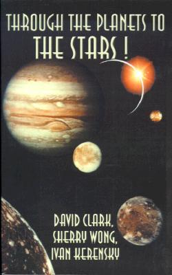 Through the Planets to the Stars! David Clark