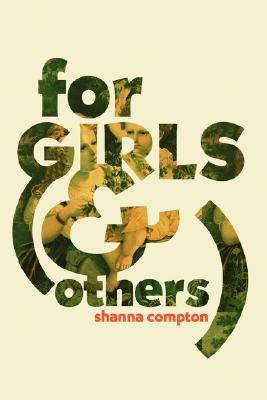 For Girls (& Others): Poems Shanna Compton