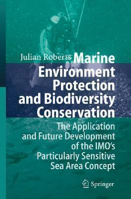 Marine Environment Protection and Biodiversity Conservation: The Application and Future Development of the IMOs Particularly Sensitive Sea Area Concept  by  Julian V. Roberts
