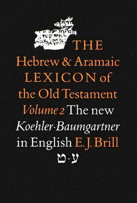 Hebrew And Aramaic Dictionary Of The Old Testament  by  Ludwig Köhler