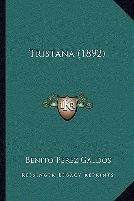 Tristana (1892)  by  Benito Pérez Galdós
