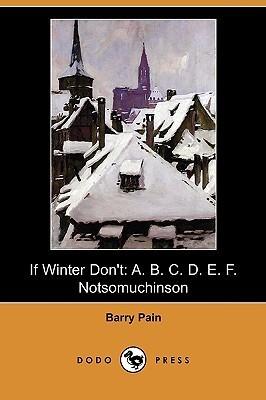 If Winter Dont: A. B. C. D. E. F. Notsomuchinson Barry Pain