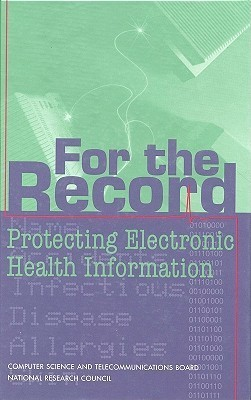 For the Record:: Protecting Electronic Health Information National Academy of Sciences