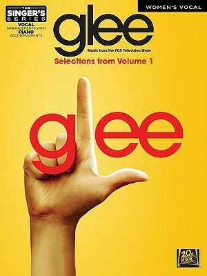 Glee   Womens Edition Volume 1: The Singers Series Hal Leonard Publishing Company