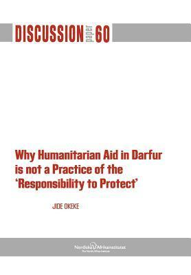 Why Humanitarian Aid in Darfur Is Not a Practice  by  Jide Okeke