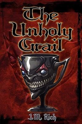 The Unholy Grail J.M. Rich