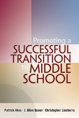 Promoting a Successful Transition to Middle School  by  Patrick Akos