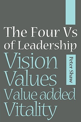Four Vs of Leadership Peter Shaw