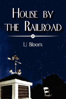 House  by  the Railroad by Li Bloom