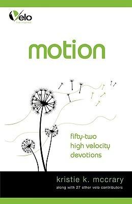 Motion: High Velocity Devotions Kristie K. McCrary