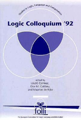 Logic Colloquium 92  by  Lazlo Csirmaz