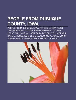 People from Dubuque County, Iowa: People from Dubuque, Iowa, Kate Mulgrew, Jessie Taft, Margaret Lindsay, Henry Rohlman, Mathias Loras  by  Source Wikipedia