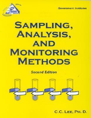Sampling, Analysis, and Monitoring Methods: A Guide to EPA and OSHA Requirements: A Guide to EPA and OSHA Requirements  by  C.C. Lee