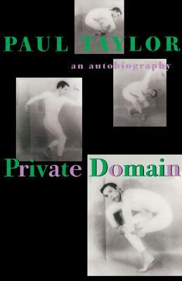 Private Domain: An Autobiography Paul    Taylor