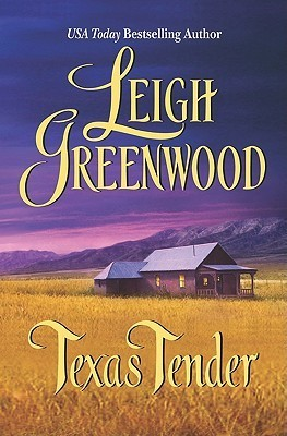 Texas Tender  by  Leigh Greenwood