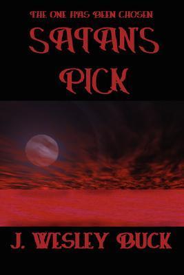 Satans Pick  by  J., Wesley buck