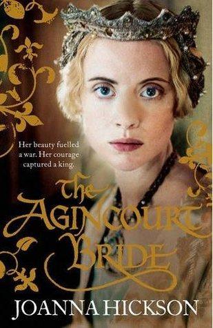 The Agincourt Bride (Catherine de Valois, #1)  by  Joanna Hickson