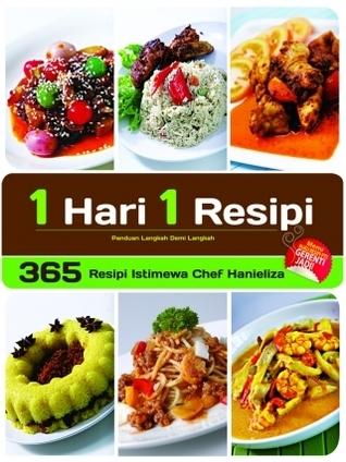 1 Hari 1 Resepi 365 Resepi Istimewa Chef Hanieliza  by  Chef Hanieliza