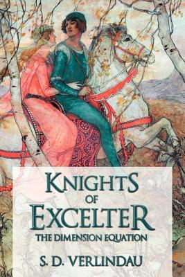 Knights of Excelter: The Dimension Equation S. D. Verlindau
