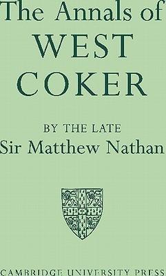 The Annals of West Coker Matthew Nathan