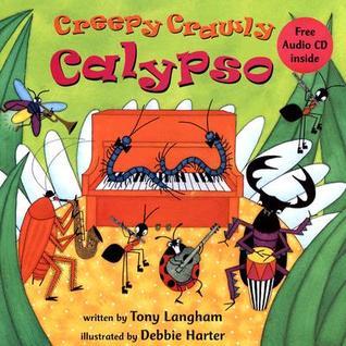 Creepy Crawly Calypso [With CD] Tony Langham