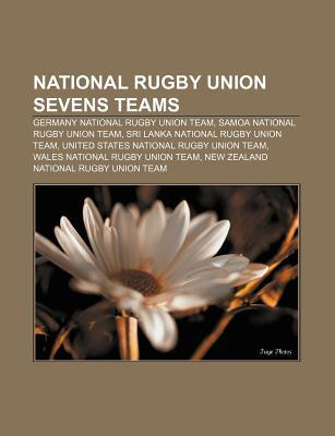 National Rugby Union Sevens Teams: Germany National Rugby Union Team, Samoa National Rugby Union Team, Sri Lanka National Rugby Union Team  by  Source Wikipedia