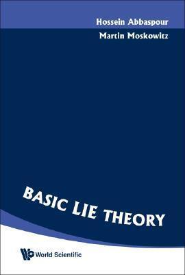 Basic Lie Theory  by  Hossein Abbaspour