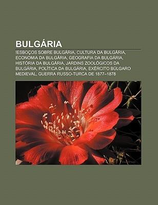 Bulg RIA: !Esbo OS Sobre Bulg RIA, Cultura Da Bulg RIA, Economia Da Bulg RIA, Geografia Da Bulg RIA, Hist RIA Da Bulg RIA  by  Source Wikipedia
