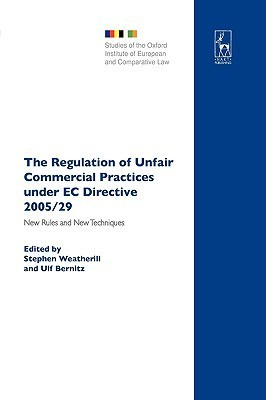The Regulation of Unfair Commercial Practices Under EC Directive 2005/29: New Rules and New Techniques  by  Stephen Weatherill