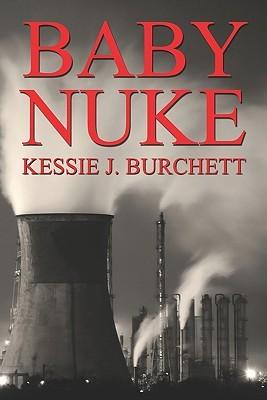 Baby Nuke  by  Kessie, J. Burchett