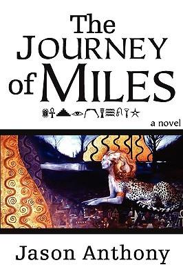 The Journey of Miles Jason Anthony