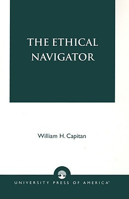 The Ethical Navigator  by  William H. Capitan