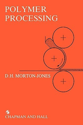 Polymer Processing D. H. Morton-Jones