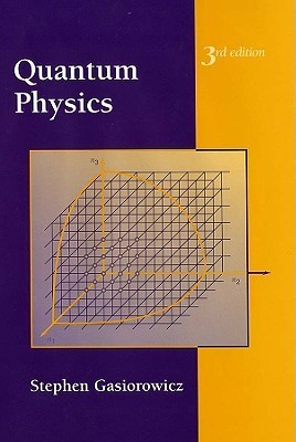 Quantum Physics, Third Edition  by  Stephen Gasiorowicz