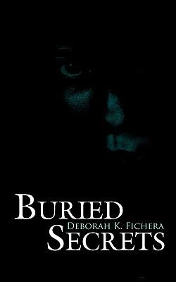Buried Secrets Deborah Fichera