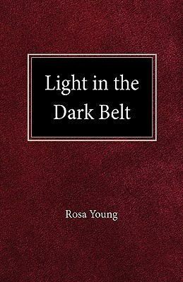 Light in the Dark Belt Rosa Young