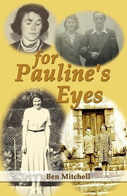 For Paulines Eyes  by  Ben Mitchell