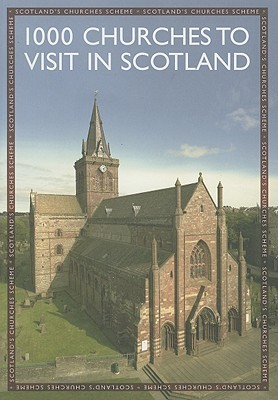 1000 Churches to Visit in Scotland John R. Hume