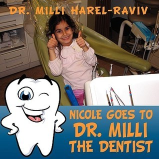 Nicole Goes to Dr. MILLI - The Dentist  by  Milli Harel-Raviv